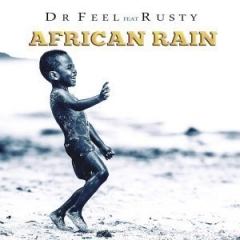 Dr Feel - African Rain Ft. Rusty